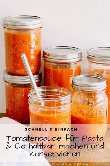 Tomatensauce für Pasta & Co haltbar machen und konservieren