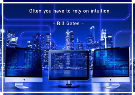 Often you have to rely on intuition. Bill Gates