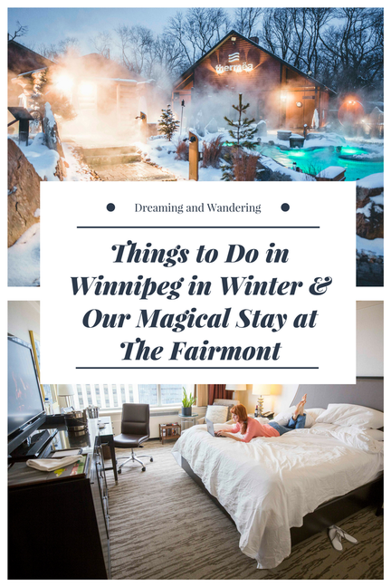 Things to Do in Winnipeg in Winter & Magical Stay at The Fairmont Winnipeg Review