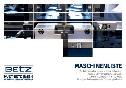 Kurt Betz GmbH Maschinendaten Maschinenliste Heilbronn Fräsen Drehen Erodieren Schleifen Rundschleifen 5-Achs Industriemaschinen Lohnfertigung