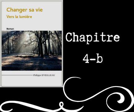 Changer sa vie - Vers la lumière - Chapitre 4b