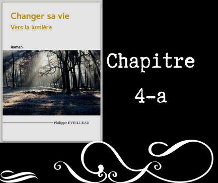 Changer sa vie - Vers la lumière - Chapitre 4-a
