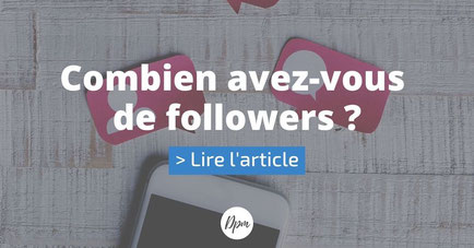 combien avez vous de followers ?