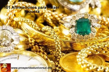 101 Afirmaciones para Atraer Riqueza en Abundancia -Prosperidad Universal. www.orisoerudadubiversal.org