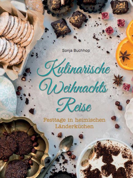 Mädchenvöllerei Pi mal Butter Food Blog Saarland Kochen Rezepte Kochbuch Kulinarische Weihnachts Reise Sonja Buchhop limosa Verlag