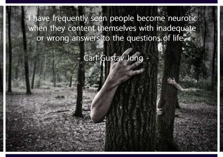 I have frequently seen people become neurotic when they content themselves with inadequate or wrong answers to the questions of life. Carl Gustav Jung