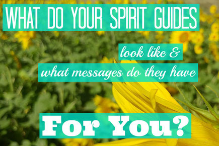 What do your Spirit Guides look like & what message do they have for you?