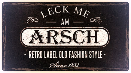 Leck me am Arsch, retro label old fashion style