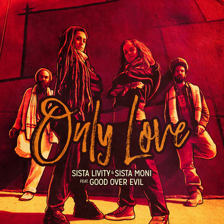 only love sista livity sista moni good over evil