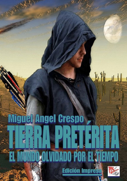 Tierra Pretérita de... Miguel Angel Crespo