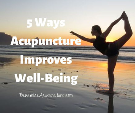 5 Ways Acupuncture Boosts Your Overall Well-Being on BeachsideAcupuncture.com/blog - Guest Post by Laurie Larson
