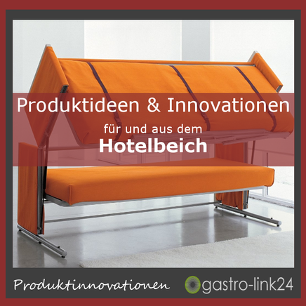 Innovationen & Produktideen für Hotels