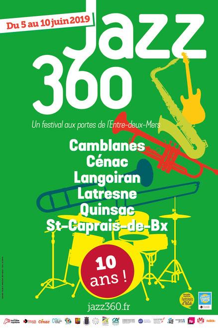 """""""Un Festival aux Portes de l'Entre-Deux-Mers""""; Affiche officielle Festival JAZZ360 2019 """"10 ans"""". Du 5 juin au 10 juin 2019. Graphisme : Ulysse Badorc"""