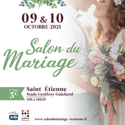 Salon du Mariage de Saint-Etienne 9 et 10 Octobre 2021