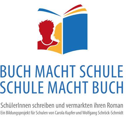 Buch macht Schule - Schule macht Buch | SchülerInnen schreiben und vermarkten ihren Roman | Ein Bildungsprojekt für Schulen von Carola Kupfer und Wolfgang Schröck-Schmidt