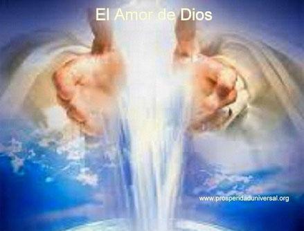 DIOS TE HABLA HOY. MENSAJES DE DIOS PARA TI - EL AMOR DE DIOS- PROSPERIDAD UNIVERSAL