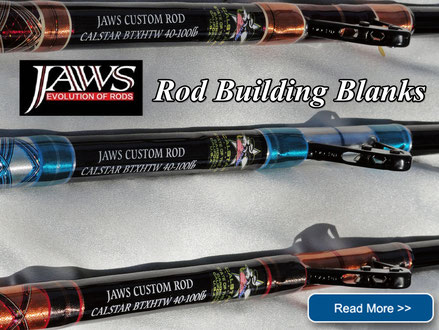 Jaws Rod Blanks are the Best ones in the current market!
