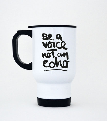 "Thermobecher aus Edelstahl ""be a voice not an echo"""
