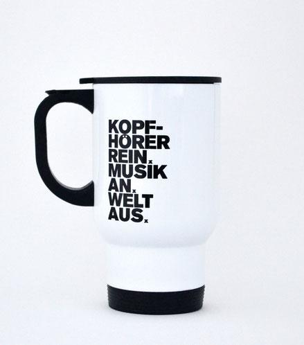 "Thermobecher aus Edelstahl ""Kopfhörer rein Musik an Welt aus"""