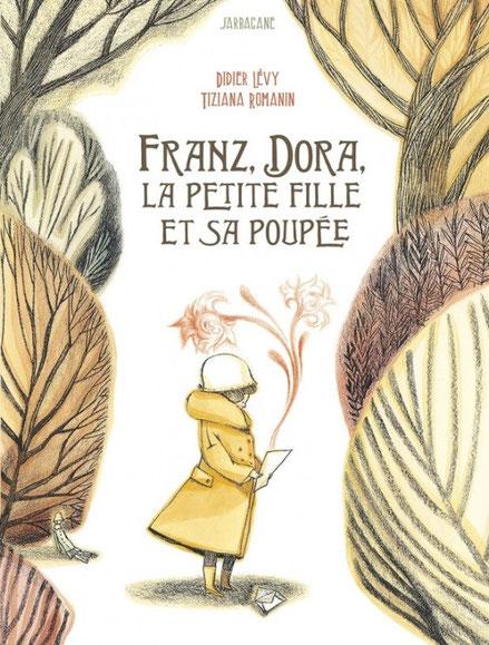 Franz, Dora, la petite fille et sa poupée de Didier Lévy et Tiziana Romanin, Sarbacane