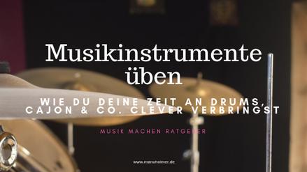 Musikinstrumente üben Ratgeber