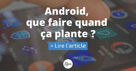 Article suivant: Android que faire quand ça plante ?