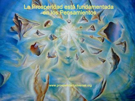 La Prosperidad -Universal- está -Fundamentada en- los- Pensamientos- LOS -PENSAMIENTOS- SON- IMANES - PROSPERIDAD -UNIVERSAL