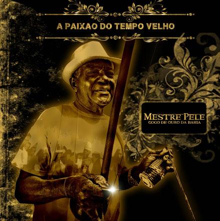 Couverture avant - A Paixão do Tempo Velho - Mestre Pelé da bomba - gatinho angola - cd conexão Europeia de capoeira angola 2016