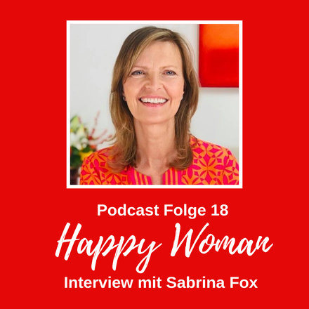 Interview Sabrina Fox Happy Woman Podcast Stefanie Carla Schäfer