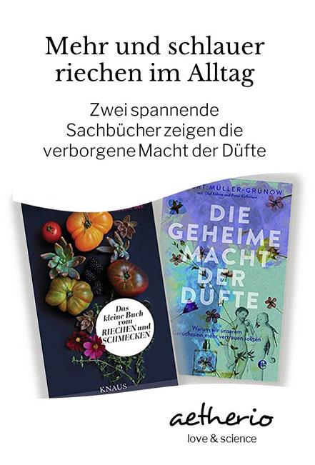 Mehr und schlauer riechen im Alltag - Zwei spannende Sachbücher zeigen die verborgene Macht der Düfte - aetherio.de/journal