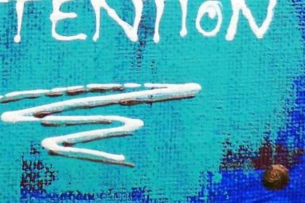 Großaufnahme aus einem Leinwandbild in Acryl mit Text drauf