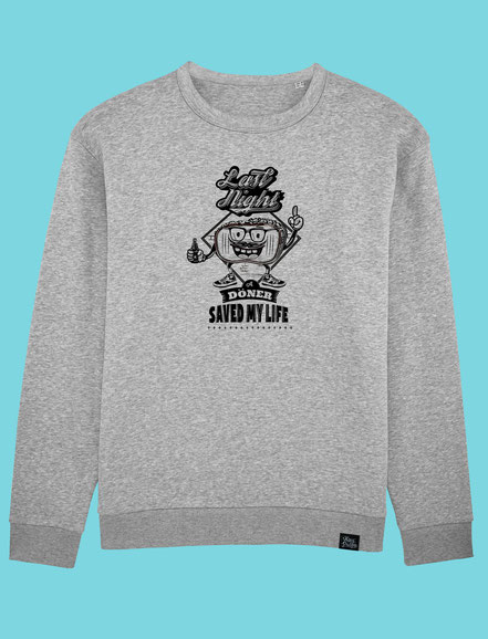 Last Night a Döner Saved my Life - Men's/Unisex Sweatshirt