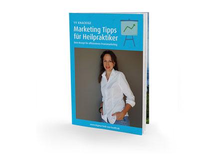 Das Buch von Dagmar Heib mit dem Titel 19 knackige Marketing Tipps für Heilpraktiker - als Untertitel Dein effizientes Praxismarketing