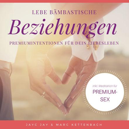 """Die neue Meditations-CD """"Lebe bämbastische Beziehungen"""" von Jayc Jay und Marc Kettenbach"""
