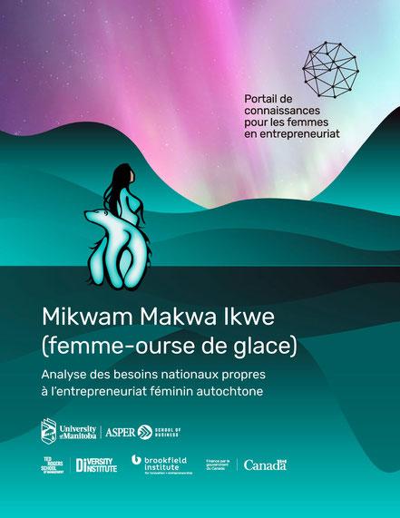 Couverture rapport Mikwam Makwa Ikwe analyse des besoins nationaux propres à l'entrepreneuriat féminin autochtone au Canada par WEKH