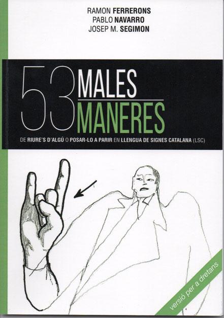 53 Males maneres de riure's d'algú o posar-lo a parir en Llengua de Signes Catalana (LSC) Image