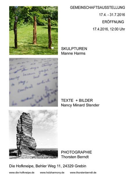 bis Sonntag, 31. Juli 2016, Hofkneipe Grebin Gemeinschaftsausstellung: Skulpturen, Photographie, Texte & Bilder Manne Harms | Nancy Minard Stender | Thorsten Berndt