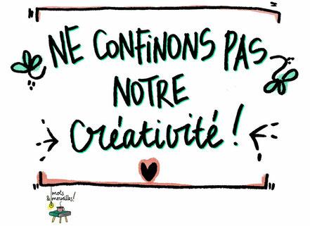 Ne confinons pas notre créativité