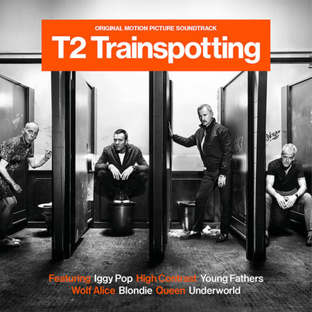 Trainspotting 2 Musik - Sag Ja zum Leben - UNIVERSAL Music - Columbia TriStar Sony - kulturmaterial