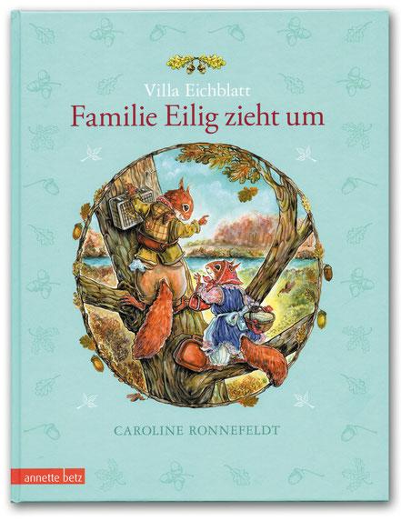 Bilderbuch Villa Eichblatt - Familie Eilig zieht um Text und Illustrationen Caroline Ronnefeldt Annette Betz Verlag 2017