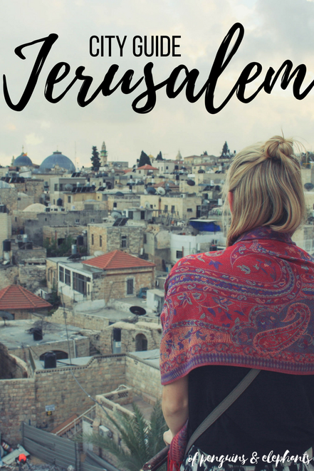 Jerusalem Israel ofpenguinsandelephants of penguins & elephants City Guide Exploring Jerusalem Pinterest