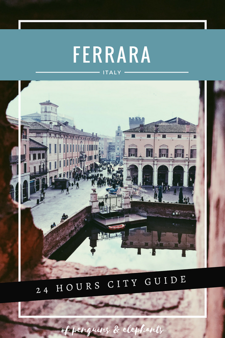 Ferrara Italy ofpenguinsandelephants of penguins & elephants City Guide Exploring Ferrara Pinterest