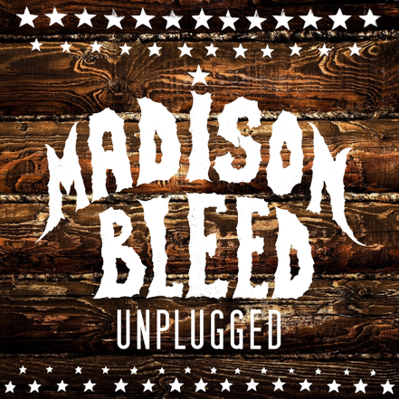 Madison Bleed Unplugged  (2016)