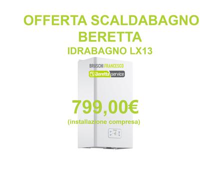 offerta scaldabagno beretta-Idrabagno LX13- Bruschi Francesco Roma