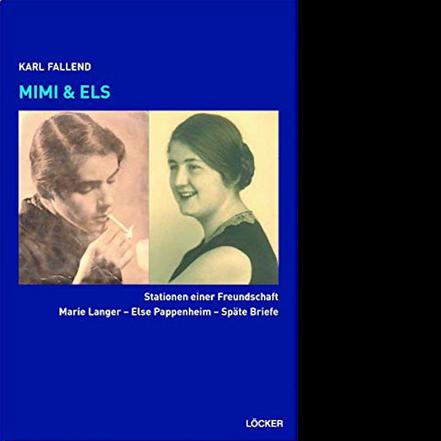 Karl Fallend Mimi & Els Stationen einer Freundschaft Marie Langer – Else Pappenheim Späte Briefe
