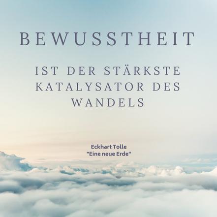 Bewusstheit ist der größte Katalysator des Wandels. Eckhart Tolle - Eine neue Erde. #Zitat  #Bewusstheit #seelebaumelt