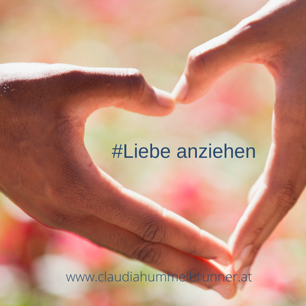 liebeanziehen, Glück, Beziehung, liebe, Coaching, Claudia Hummelbrunner, Love Caoaching