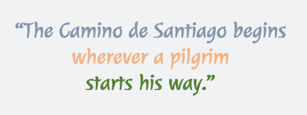 """The Camino de Santiago begins wherever a pilgrim starts his way."""