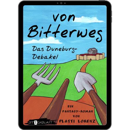 von bitterweg das duneburg debakel, fantasy roman, social fantasy von platti lorenz, ebook variante