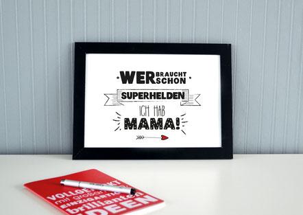 """Kunstdruck für die Mama """"Wer braucht schon Superhelden? Ich hab Mama!"""""""